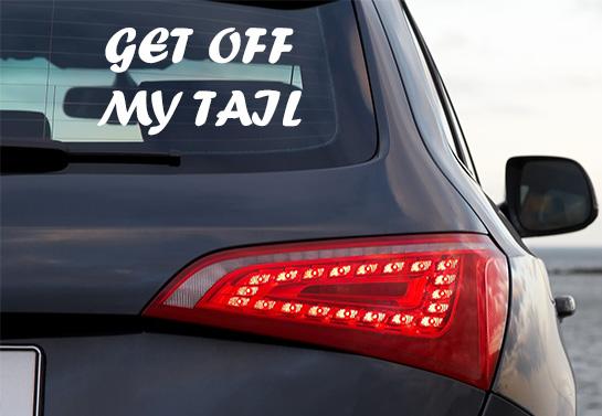 Get Off My Tail car window decal idea