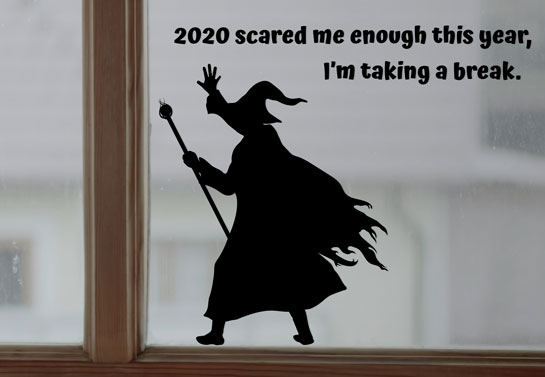 2020 Scared Me Enough Halloween window decor idea
