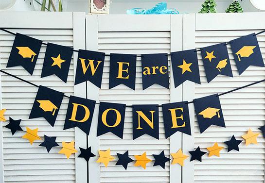 We Are Done graduation decor idea