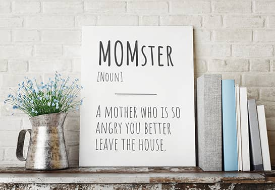 Mother's day humorous sign idea displaying the meaning of the word MOMster