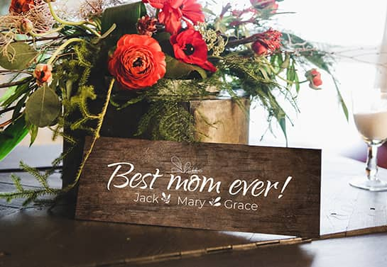 Mother's day wooden sign idea with the the phrase Best Mom Ever as a gift