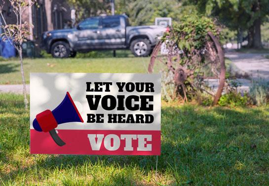 Let Your Voice Be Heard motivational political sign idea