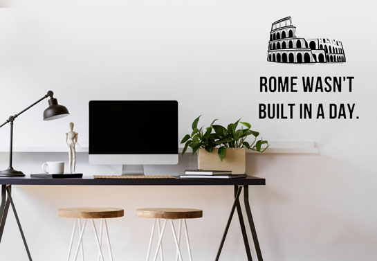 Rome Wasn't Build In a Day motivational wall print for modern home office decor