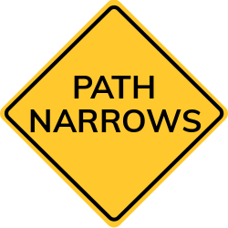 Path Narrows sign | Road might be too narrow for a car means not wide.