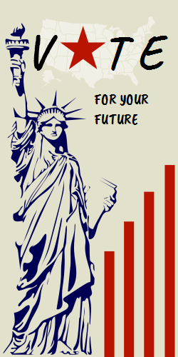 Vote For Your Future Statue Of Liberty