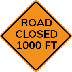 Road closed 1000 ft sign | Stop in a mentioned distance