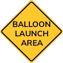 Balloon Launch Area Sign | Particular zone to be aware of