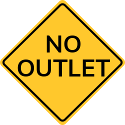 No outlet sign | Shows only one enter to the main road