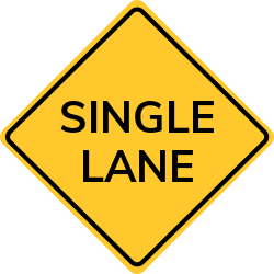 Single Lane Ahead Signs | Good for highway use and heavy traffic areas