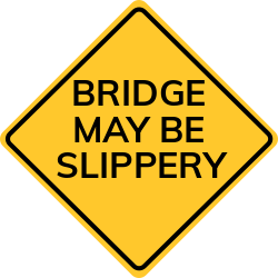 Bridge may be slippery sign | Warns of unexpected slippery conditions