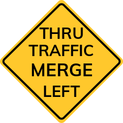 Thru traffic merge left sign | Used in advance of an intersection