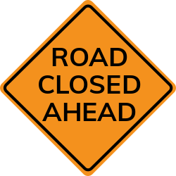 Road closed ahead sign | Doesn't allow drivers to pass the sign
