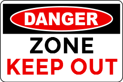 WARNING! Danger zone, keep out