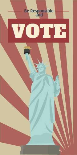 Statue of Liberty | Upcoming Elections | Be responsible to Vote
