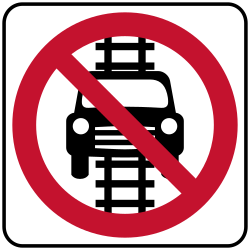 Do not drive on tracks sign | Warns drivers not to drive on tracks