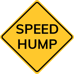 Speed hump sign | Reduce vehicle speed and volume on streets