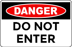 Danger! Do not enter