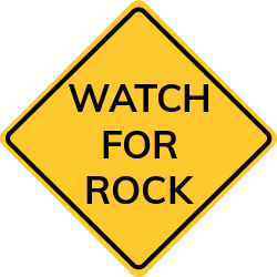 Watch for rock signs| be aware rocks may fall / have fallen onto road