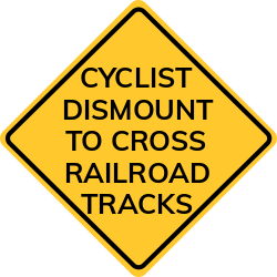 Dismount to Cross Railroad Tracks sign | Warning sign for Cyclists