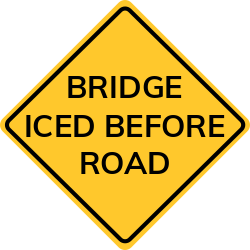 Bridge ices before road sign | Warns drivers about ice form on bridge