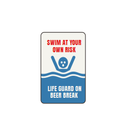 Swim at your own risk template | Lifeguard on beer break