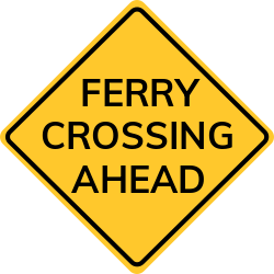 Ferry crossing sign | Boat or ship for taking passengers