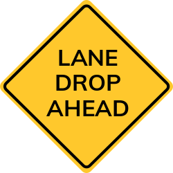 Lane drop Ahead Sign | When the number of lanes provided for through.