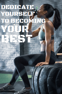 Motivational Gym Quote Dedicate Yourself To Becoming Your Best
