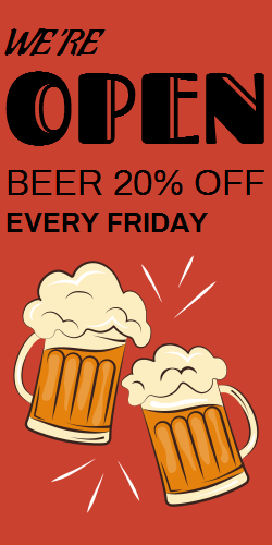 We are open | Beer 20% off every friday